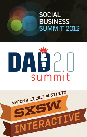 Social Business Summit, Dad 2.0 Summit and SXSW Interactive. The Conference Blitz!